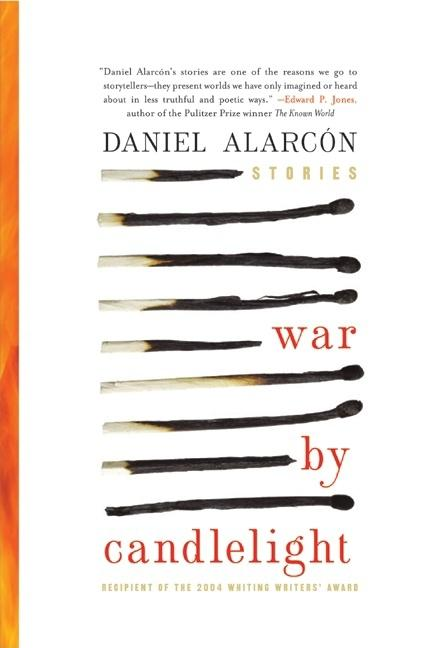 War by Candlelight: Stories. Daniel Alarcon.