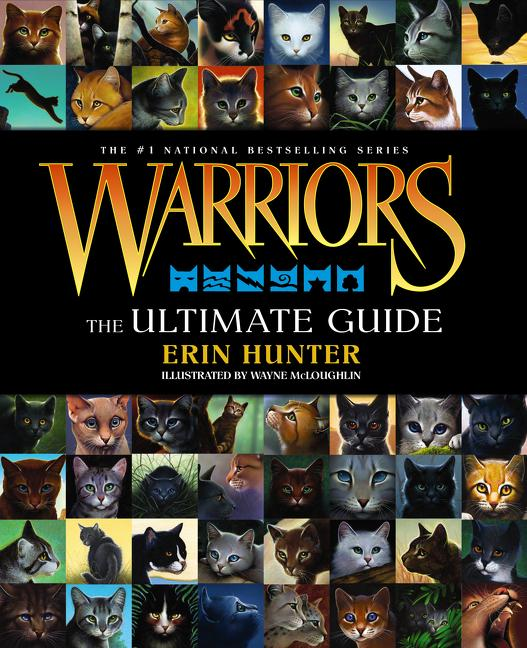 Warriors: The Ultimate Guide. Erin Hunter.
