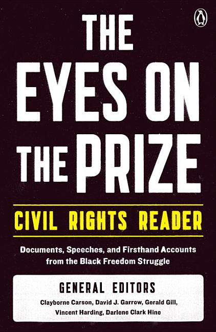 The Eyes on the Prize Civil Rights Reader: Documents, Speeches, and Firsthand Accounts from the...