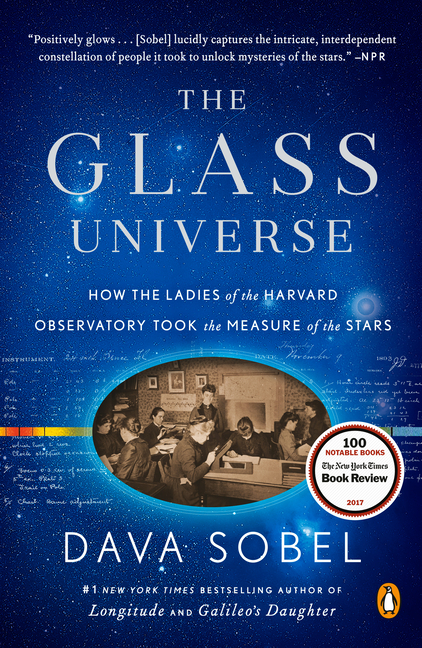 The Glass Universe: How the Ladies of the Harvard Observatory Took the Measure of the Stars. Dava Sobel.