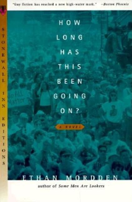How Long Has This Been Going On (Stonewall Inn Editions). Ethan Mordden