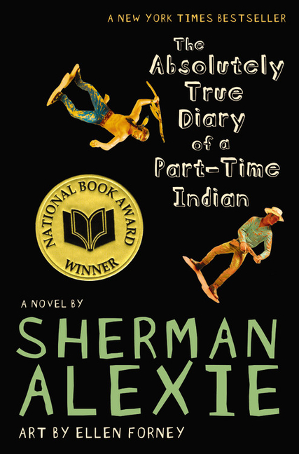 The Absolutely True Diary of a Part-Time Indian. Sherman Alexie.