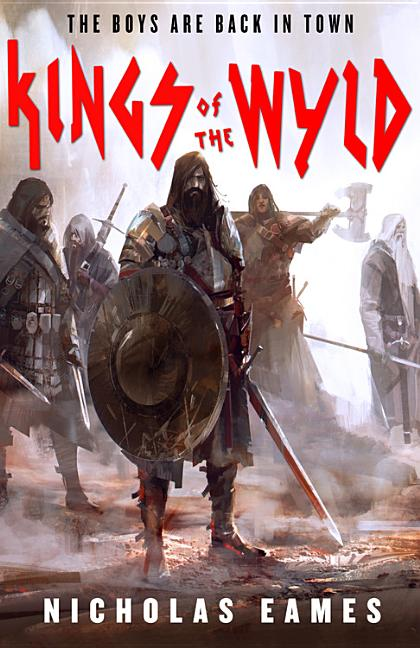 Kings of the Wyld (The Band). Nicholas Eames.
