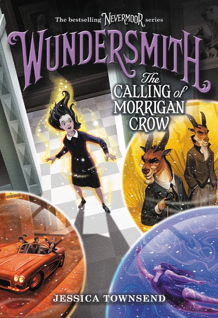 Wundersmith: The Calling of Morrigan Crow (Nevermoor). Jessica Townsend.
