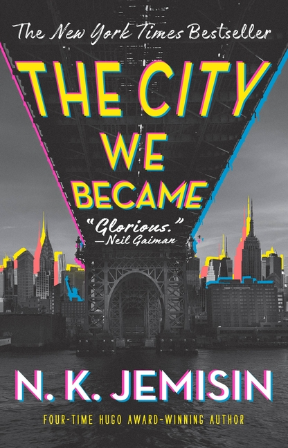 The City We Became: A Novel (The Great Cities Trilogy, 1). N. K. Jemisin.