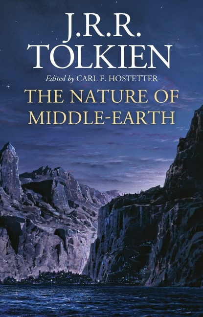 The Nature of Middle-earth. J. R. R. Tolkien.