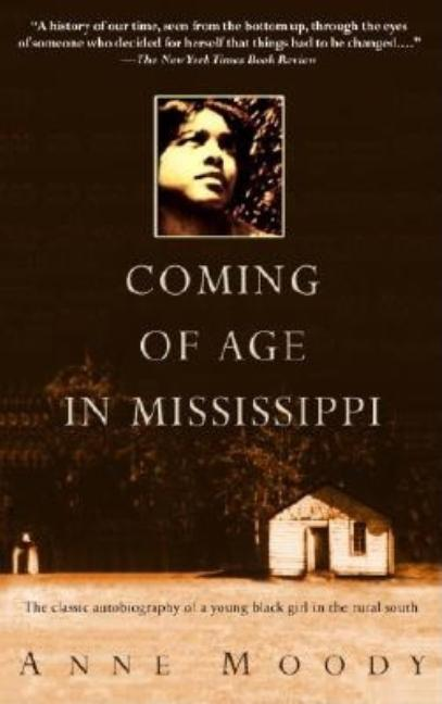 Coming of Age in Mississippi: The Classic Autobiography of a Young Black Girl in the Rural South....