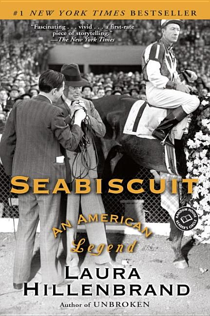 Seabiscuit: An American Legend. Laura Hillenbrand