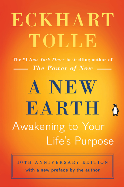 A New Earth: Awakening to Your Life's Purpose (Oprah's Book Club, Selection 61). Eckhart Tolle.
