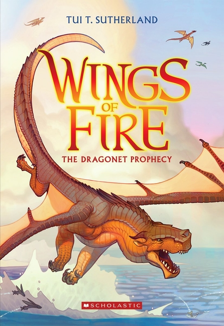The Dragonet Prophecy (Wings of Fire #1). Tui T. Sutherland.