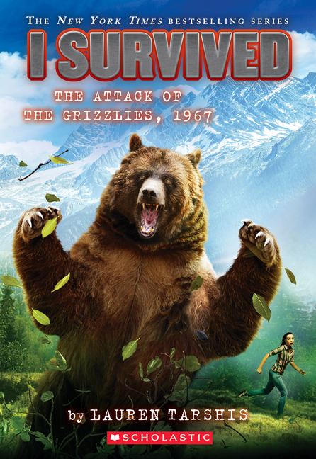 I Survived the Attack of the Grizzlies, 1967 (I Survived #17). Lauren Tarshis.