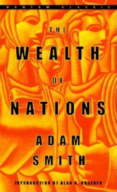 The Wealth of Nations (Bantam Classics). Adam Smith
