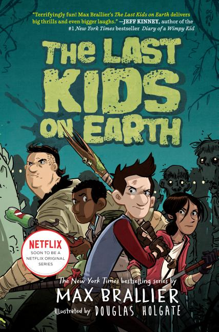 The Last Kids on Earth (#1). Max Brallier.