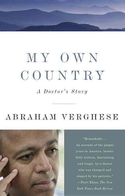 My Own Country: A Doctor's Story (Vintage). Abraham Verghese