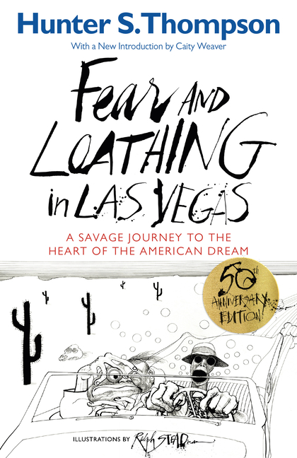 Fear and Loathing in Las Vegas: A Savage Journey to the Heart of the American Dream. Hunter S....