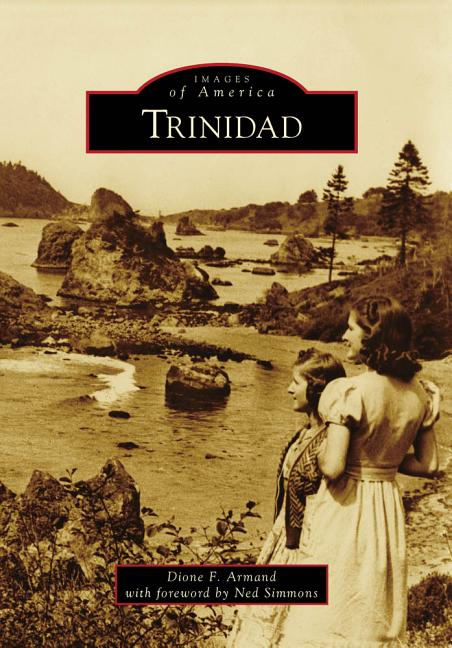 Trinidad (Images of America) (Images of America (Arcadia Publishing)). Dione F. Armand.