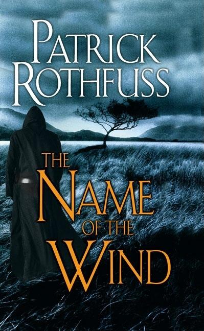 The Name of the Wind (Kingkiller Chronicles, Day 1). Patrick Rothfuss.