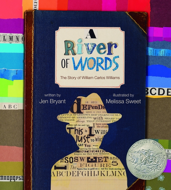 A River of Words: The Story of William Carlos Williams (Incredible Lives for Young Readers). Jen. Melissa Sweet Bryant.