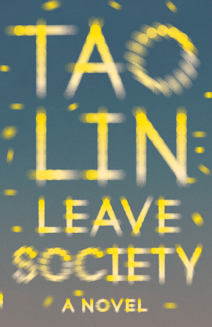 Leave Society (Vintage Contemporaries). Tao Lin.