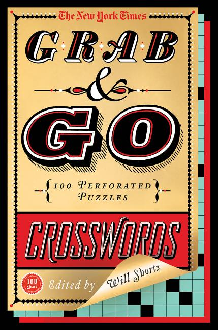 The New York Times Grab & Go Crosswords: 100 Perforated Puzzles