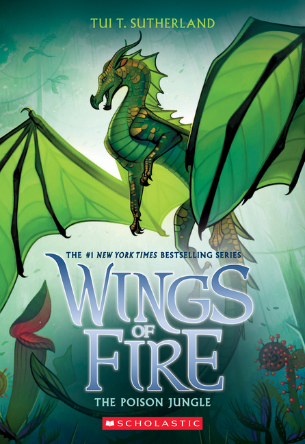 The Poison Jungle (Wings of Fire, Book 13) (13). Tui T. Sutherland.