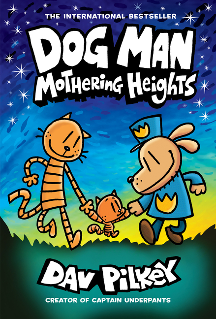 Dog Man: Mothering Heights: From the Creator of Captain Underpants (Dog Man #10) (10). Dav Pilkey.