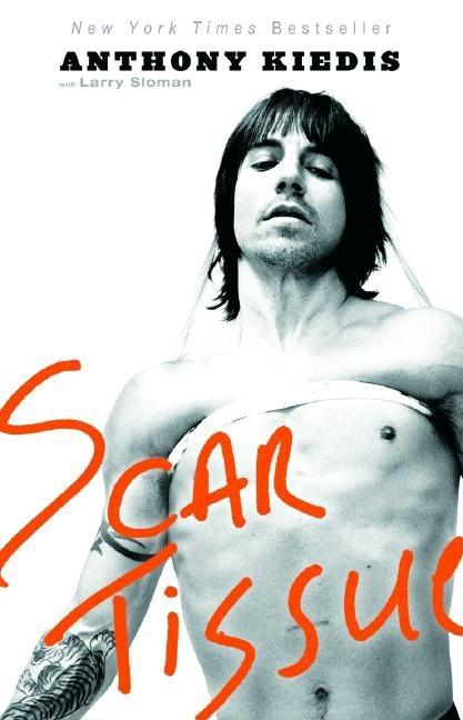 Scar Tissue. Larry Sloman Anthony Kiedis