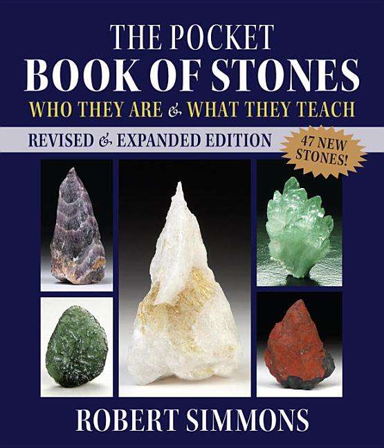 The Pocket Book of Stones, Revised Edition: Who They Are and What They Teach. Robert Simmons.