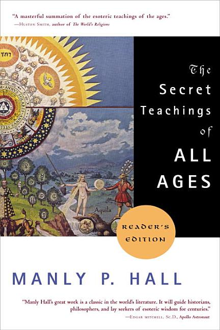 The Secret Teachings of All Ages (Reader's Edition). Manly P. Hall.