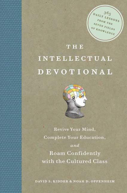 The Intellectual Devotional: Revive Your Mind, Complete Your Education, and Roam Confidently with...