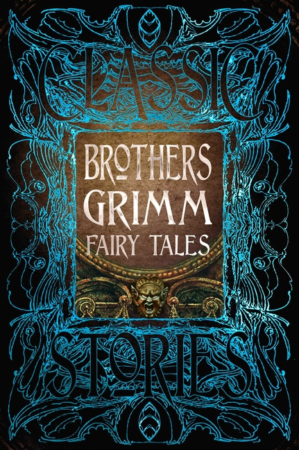 Brothers Grimm Fairy Tales (Gothic Fantasy). anthology.
