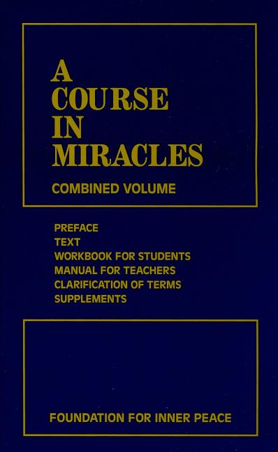A Course in Miracles (combined volume). Foundation for Inner Peace.