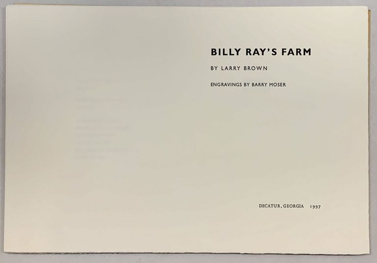 Billy Ray's Farm [Letterpress proof, 1of 3]. Larry Brown, Barry Moser.