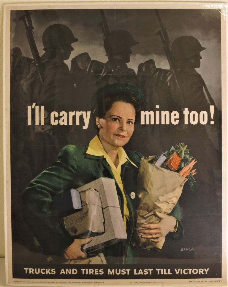 I'll Carry Mine Too. Trucks and Tires Must Last Till Victory (WWII poster). Valentino Sarra, artist.