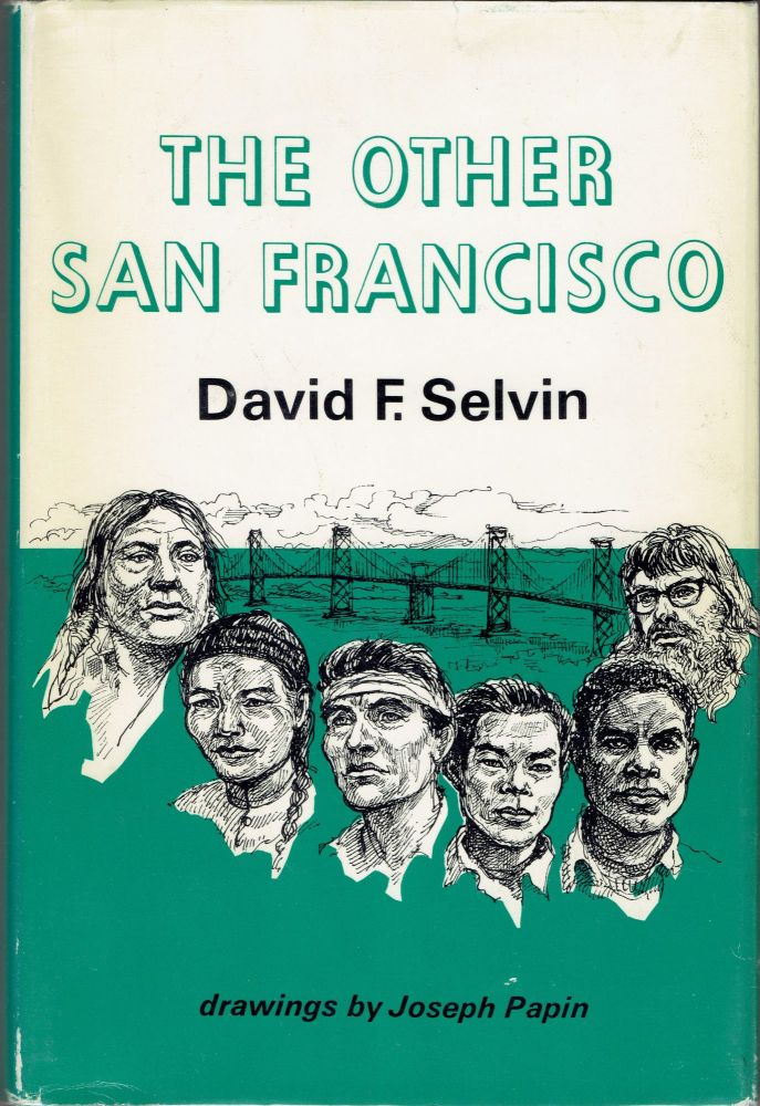 The Other San Francisco. David F. Selvin.