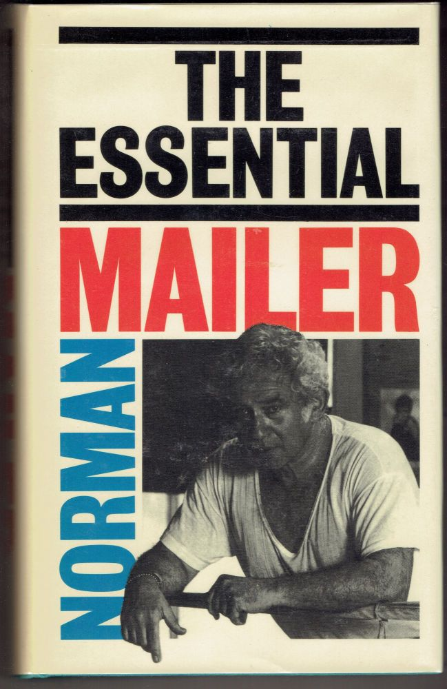 The Essential Norman Mailer. Mailer.