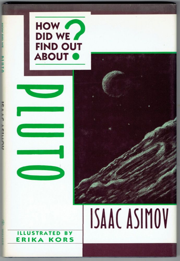 How Did We Find Out About Pluto? (How Did We Find Out About Series). Isaac Asimov.