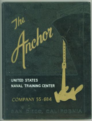 The Anchor. United States Naval Training Center. Company 55-684. San Diego