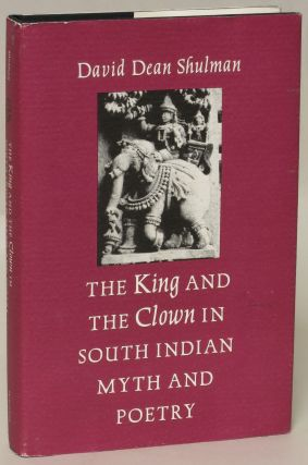 The King and the Clown in South Indian Myth and Poetry. David Dean Shulman