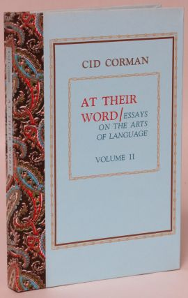 At Their Word: Essays on the Arts of Language. Volume 2. Cid Corman