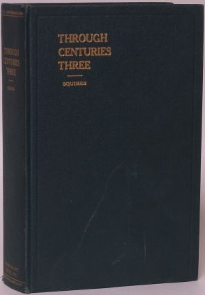 Through Centuries Three: A Short History of the People of Virginia. W. H. T. Squires