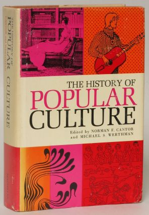 History of Popular Culture. Norman F. Cantor, Michael S. Werthman