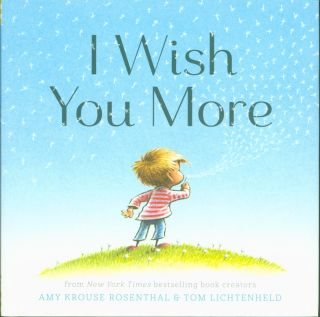 I Wish You More. Amy Krouse Rosenthal