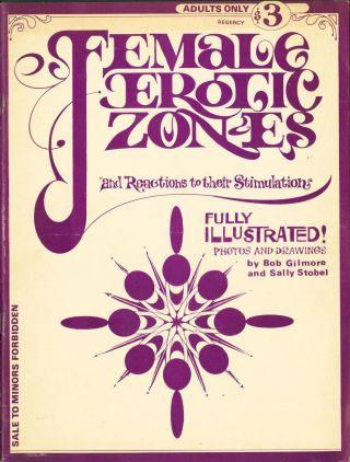 Female Erotic Zones and Reactions to Their Stimulations. Bob Gilmore, Sally Stobel, photographs,...