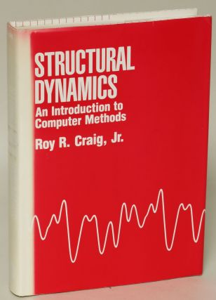 Structural Dynamics: An Introduction to Computer Methods. Roy R. Craig