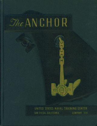 The Anchor. United States Naval Training Center. San Diego, California. Company 536