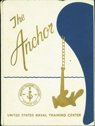 The Anchor. Company 73-173. U.S. Naval Training Center. San Diego, California