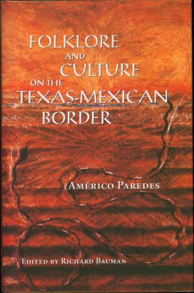 Folklore and Culture on the Texas-Mexican Border. Americo Paredes