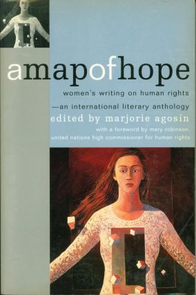A Map of Hope: Women's Writing on Human Rights - An International Literary Anthology. Marjorie...