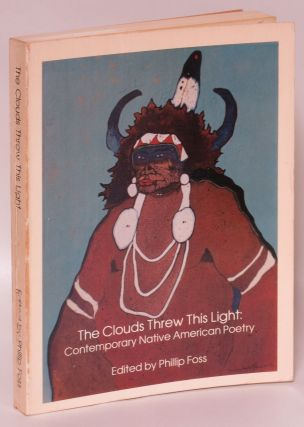 The Clouds Threw This Light: Contemporary Native American Poetry. Philip Foss